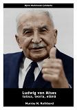 Cover for Ludwig von Mises - talous, teoria, elämä