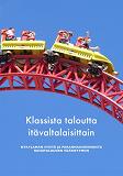 Cover for Klassista taloutta itävaltalaisittain: Nykylaman syistä ja parannuskeinoista rahatalouden vääristymiin
