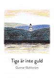 Cover for Tiga är inte guld