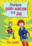 Cover for Efterlysta: Harry Hansson och jag