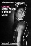 Cover for Bordel de mode - Kläder som kultur och personligt uttryck: Kläder är kultur