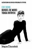 Cover for Bordel de mode - Kläder som kultur och personligt uttryck: Tidiga intryck
