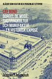 Cover for Bordel de mode - Kläder som kultur och personligt uttryck: Shoppingkultur och manufaktur - en historisk exposé