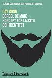 Cover for Bordel de mode - Kläder som kultur och personligt uttryck: Koncept för livsstil och identitet