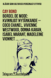 Cover for Bordel de mode - Kläder som kultur och personligt uttryck: Kvinnligt nytänkande - Coco Chanel, Vivienne Westwood, Donna Karan, Isabel Marant, Madeleine Vionnet
