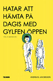 Cover for Hatar att hämta på dagis med gylfen öppen