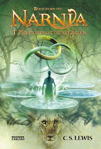 Cover for Min morbror trollkarlen : Narnia 1
