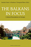 Cover for The Balkans in Focus: Cultural Boundaries in Europe