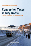 Cover for Congestion Taxes in City Traffic: Lessons learnt from the Stockholm Trial