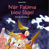 Cover for När Fatima blev fågel