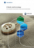 Cover for A Nordic textile strategy: Part II: A proposal for increased collection, sorting, reuse and recycling of textiles