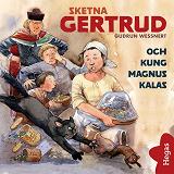 Cover for Sketna Gertrud och kung Magnus kalas
