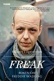 Cover for Freak - Boken om Freddie Wadling