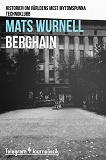 Cover for Berghain - Historien om världens mest mytomspunna technoklubb