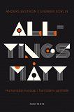 Cover for Alltings mått : Humanistisk kunskap i framtidens samhälle