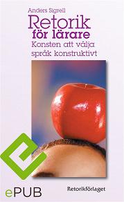 Cover for Retorik för lärare: Konsten att välja språk konstruktivt