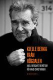 Cover for Kjelle Berka från Högdalen : Kjell Bergqvist berättar för Hans Christiansen