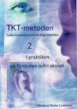 Cover for TKT-metoden 2. I praktiken på förskolan och i skolan