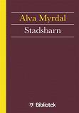 Cover for Stadsbarn : en bok om deras fostran i storbarnkammare