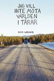 Cover for Jag vill inte möta världen i tårar