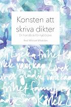 Cover for Konsten att skriva dikter: En handbok för nybörjare