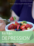 Cover for Fri från depression med kost, motion och sömn