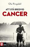Cover for Att stå bredvid cancer