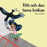 Cover for Titti och den tama kråkan