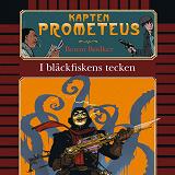 Cover for Kapten Prometeus 1: I bläckfiskens tecken