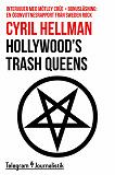 Cover for Hollywood's trash queens - Intervjuer med Mötley Crüe