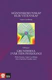 Cover for Människokunskap blir vetenskap - Utdrag ur Grunderna i vår tids psykologi