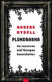 Cover for Plundrarna : Hur nazisterna stal Europas konstskatter