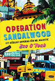 Cover for Operation Sandalwood : Ett dödligt uppdrag för Mr. Majestic