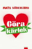 Cover for Göra kärlek