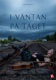 Cover for I väntan på tåget