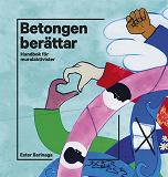Cover for Betongen berättar : Handbok för muralaktivister