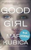 Cover for Good Girl - Ingenting är som du tror