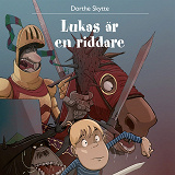 Cover for Lukas 3: Lukas är en riddare