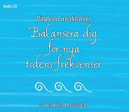 Cover for Vägledd meditation: Balansera dig för nya tidens frekvenser