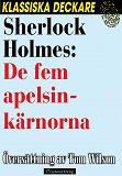 Cover for Sherlock Holmes: De fem apelsinkärnorna