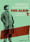 Cover for Per Albin 1 : Vägen mot folkhemmet