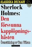 Cover for Sherlock Holmes: Den försvunna kapplöpningshästen
