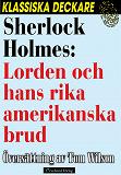 Cover for Sherlock Holmes: Lorden och hans rika amerikanska brud