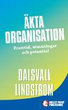 Cover for Äkta organisation: Framtid, utmaningar och potential