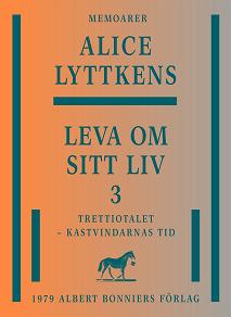 Cover for Leva om sitt liv 3 : Trettiotalet - kastvindarnas tid
