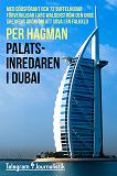 Cover for Palatsinredaren i Dubai – Med dödsförakt och 72 buffelhudar förverkligar Lars Waldenström den unge shejkens dröm om att sova i en falkklo