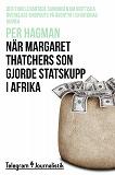 Cover for När Margaret Thatchers son gjorde statskupp i Afrika – Den thrillerartade sanningen om brittiska överklass-dropouts på äventyr i Ekvatorialguinea