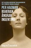 Cover for Rivieran ångrar ingenting – Det klassiska reportaget om dekadensens och flärdens franska guldkust