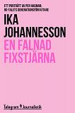 Cover for En falnad fixstjärna - Ett porträtt av Per Hagman, 90-talets generationsförfattare