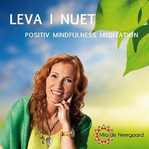 Cover for Leva i nuet : positiv mindfullness meditation